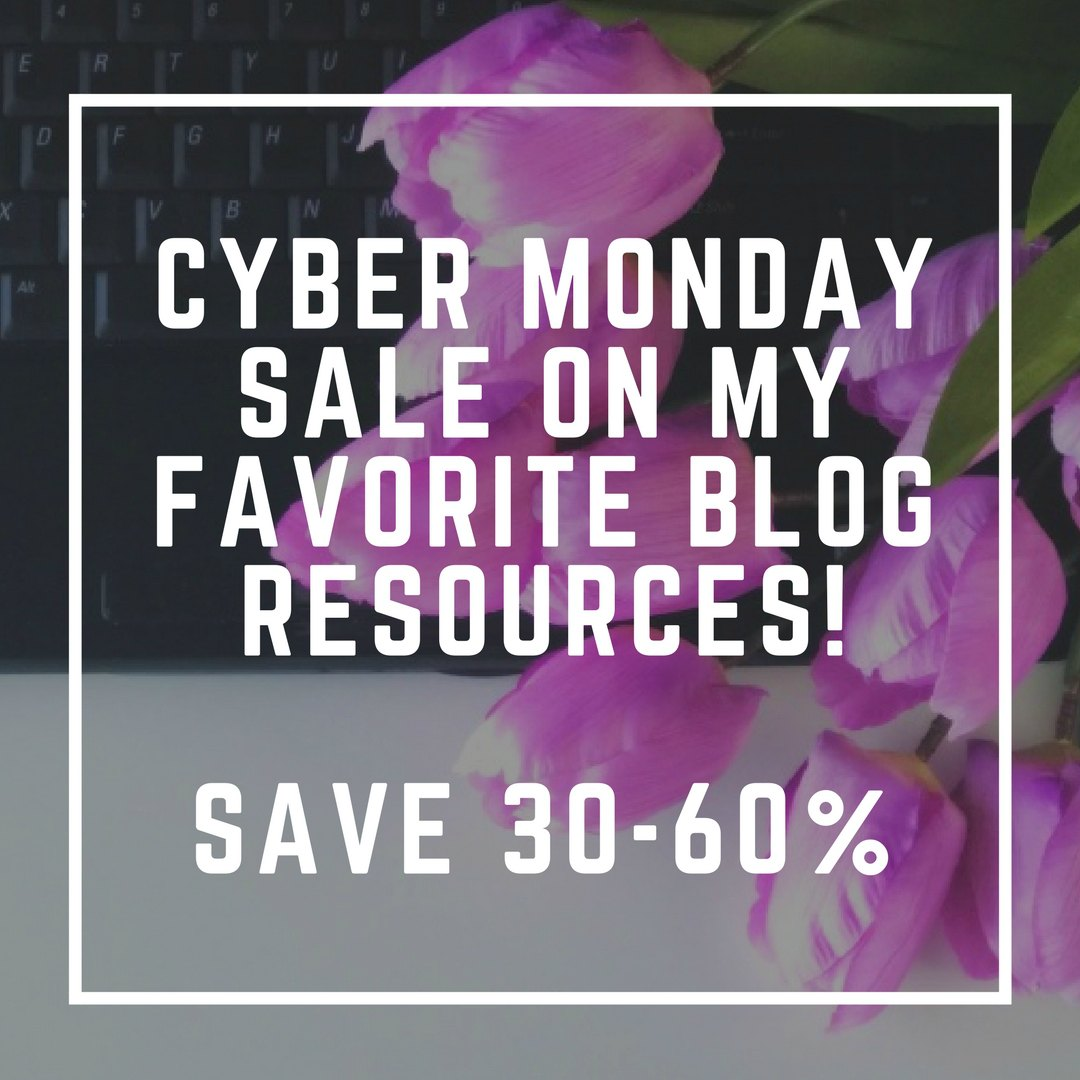 Cyber Monday Deals on my Favorite Blogging Resources